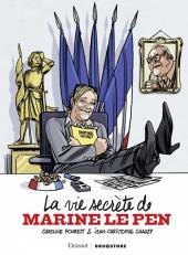La vie secrète de Marine Le Pen - La Vie secrète de Marine Le Pen