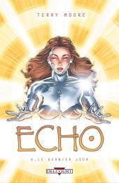 Echo -6- Le Dernier jour