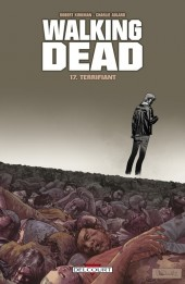 Walking Dead -17- Terrifiant