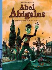 Abel Abigalus -1- Premiers pas dans l'au-delà