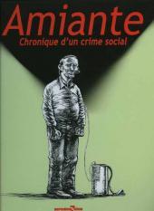 Amiante - Chronique d'un crime social