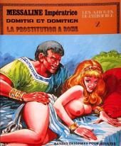 Les amours de l'histoire -2- Messaline Impératrice - Domitia et Domitien - La prostitution à Rome