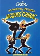 (AUT) Cabu -6- Les aventures épatantes de Jacques Chirac