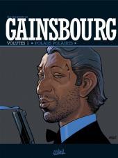 Les chansons de Gainsbourg -1- Volutes 1 : Polars polaires