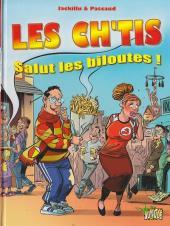 Les ch'tis (Pascaud & Jackillu) - Salut les biloutes !