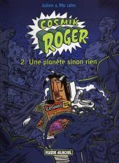 Cosmik Roger -2- Une Planète sinon rien