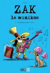 Zak le muzikos -2- Ça plane pour lui !