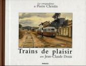 Les correspondances de Pierre Christin -3- Trains de plaisir