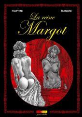 La reine Margot (Mancini) -1- tome 1