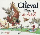 Illustré (Le petit ) (La Sirène / Soleil Productions / Elcy) - Le cheval illustré de A à Z