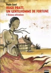 Hugo Pratt, un gentilhomme de fortune -1- Visions africaines
