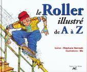 Illustré (Le petit ) (La Sirène / Soleil Productions / Elcy) - Le Roller illustré de A à Z