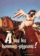 À bas les hommes-pigeons !