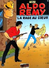 Aldo Rémy -3- La rage au cœur