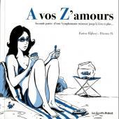 A vos Z'amours -2- Seconde partie : d'une Nymphomanie ruineuse jusqu'à Zéro et plus...