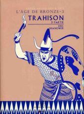 L'Âge de bronze -32- Trahison - 2e partie
