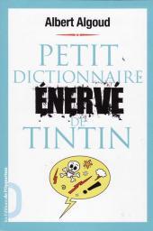 (AUT) Hergé -188- Petit dictionnaire énervé de Tintin