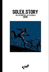 Collectifs fugues en bulles -1- Solex story, des histoires de solex