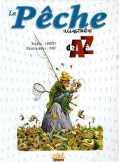 Illustré (Le Petit) (La Sirène / Soleil Productions / Elcy) - La pêche illustrée de A à Z