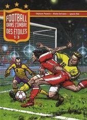Football, dans l'ombre des étoiles -1- Tome 1