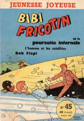 Bibi Fricotin (3e Série - Jeunesse Joyeuse) -45- Bibi Fricotin et la poursuite infernale