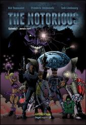 Notorious (The) -1- Jamais mort!