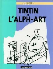 Tintin (Historique) -24- Tintin et l'Alph-Art
