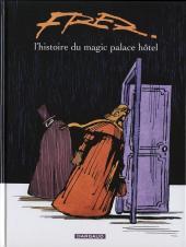 Magic Palace Hôtel -a- L'histoire du magic palace hôtel