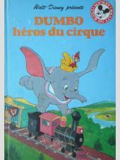 Mickey club du livre -99- Dumbo : Héros du Cirque