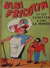 Bibi Fricotin (2e Série - SPE) (Après-Guerre) -42- Bibi Fricotin et les lunettes à lire la pensée