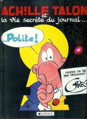 Achille Talon -33b90- Achille Talon et la vie secrète du journal... Polite !