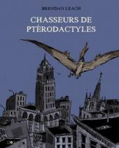 Chasseurs de ptérodactyles - Tome 1