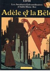 Adèle Blanc-Sec (Les Aventures Extraordinaires d') (France Loisirs) -1- Adèle et la Bête / Le Démon de la Tour Eiffel