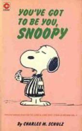 Peanuts (Coronet Editions) -47- You've got to be you, snoopy