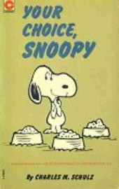 Peanuts (Coronet Editions) -38- Your choice, snoopy