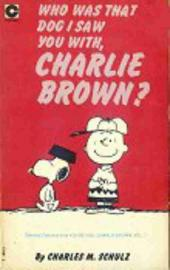 Peanuts (Coronet Editions) -36- Who was that dog i saw you with, charlie brown ?
