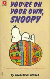 Peanuts (Coronet Editions) -43- You're on your own, snoopy