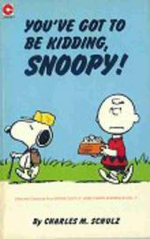 Peanuts (Coronet Editions) -54- You've got to be kidding, snoopy !