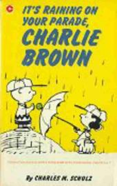 Peanuts (Coronet Editions) -57- It's raining on your parade, charlie brown