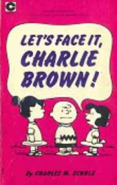 Peanuts (Coronet Editions) -9- Let's face it, charlie brown !
