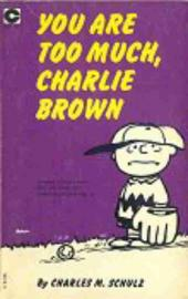 Peanuts (Coronet Editions) -21- You are too much, charlie brown