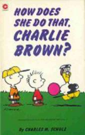 Peanuts (Coronet Editions) -72- How does she do that, charlie brown ?