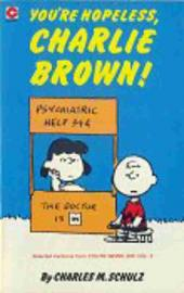 Peanuts (Coronet Editions) -73- You're hopeless, charlie brown !