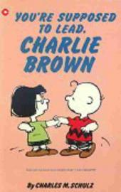 Peanuts (Coronet Editions) -80- You're supposed to lead, charlie brown