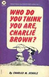 Peanuts (Coronet Editions) -4- Who do think you are, charlie brown ?