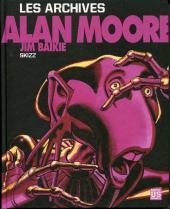Alan Moore -4- Les archives - Skizz