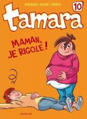 Tamara -10- Maman, je rigole !