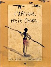 L'afrique, petit Chaka... - L'Afrique, petit Chaka...