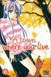 A town where you live -6- Tome 6