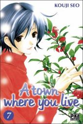 A town where you live -7- Tome 7